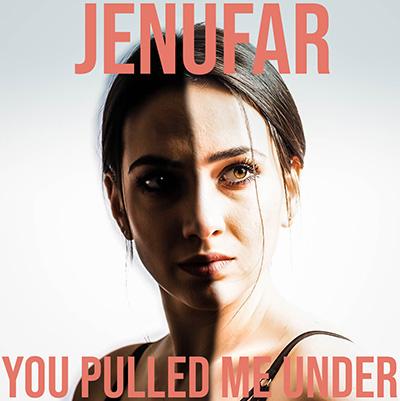 Jenufar You Pulled Me Under 400x400